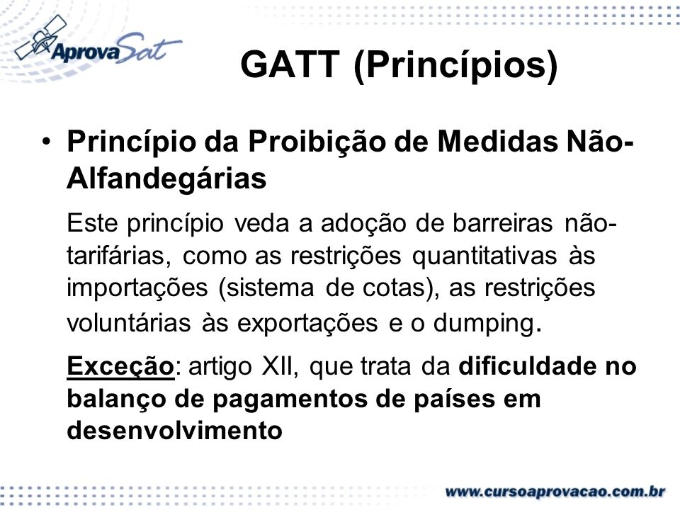 GATT (Princípios) Princípio da Proibição de Medidas Não-Alfandegárias