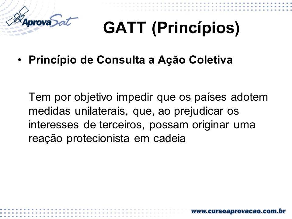 GATT (Princípios) Princípio de Consulta a Ação Coletiva.