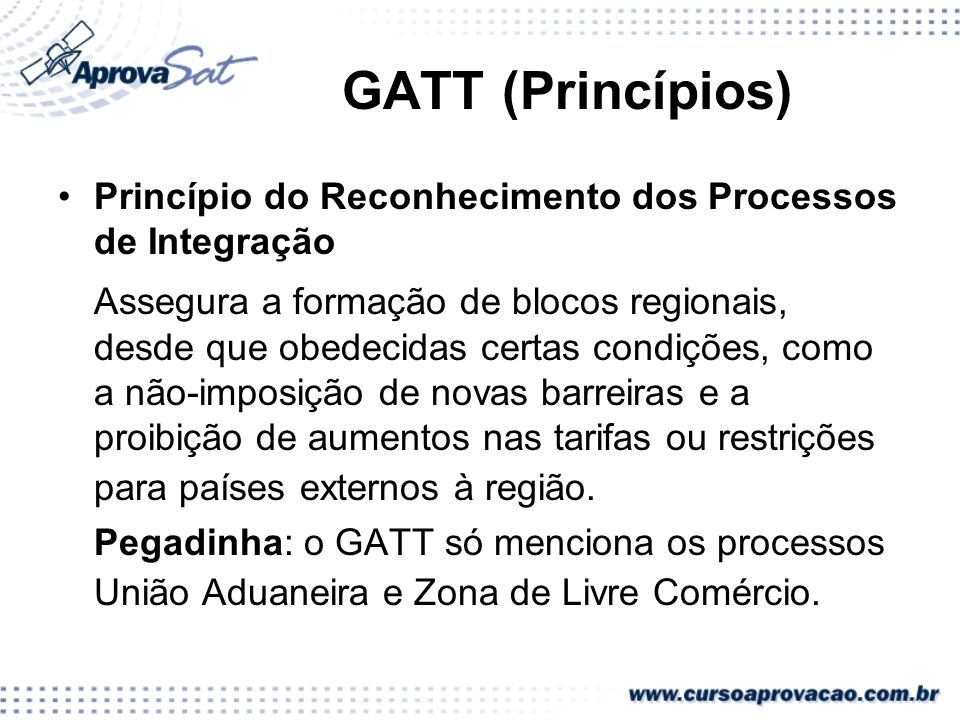 GATT (Princípios) Princípio do Reconhecimento dos Processos de Integração.