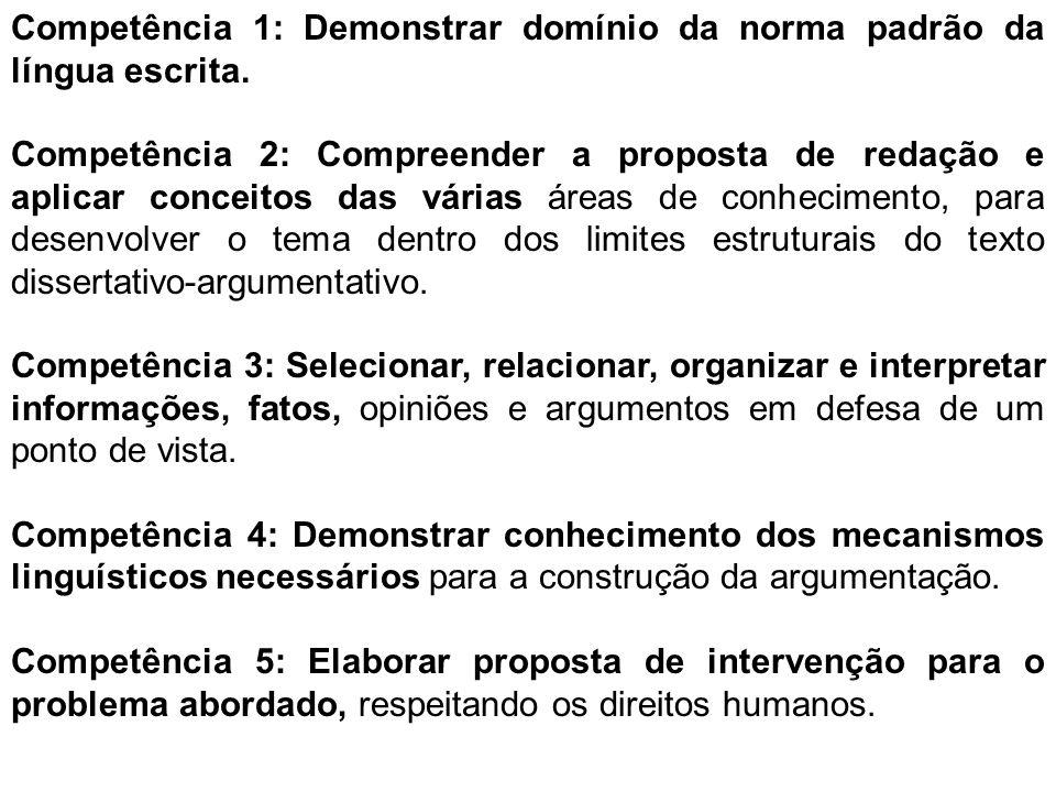 Competência 1: Demonstrar domínio da norma padrão da língua escrita.