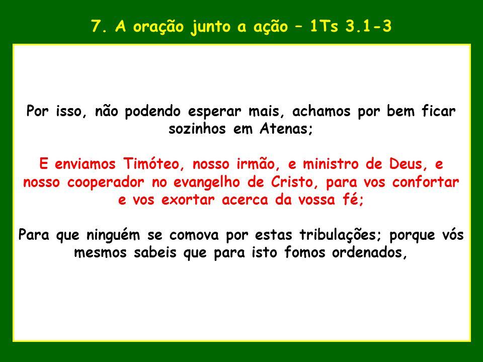 7. A oração junto a ação – 1Ts 3.1-3