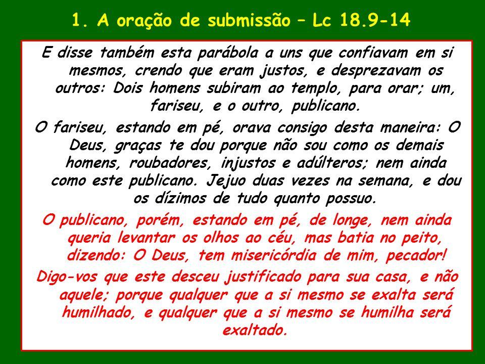 1. A oração de submissão – Lc 18.9-14