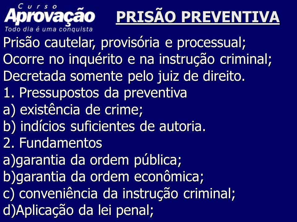 PRISÃO PREVENTIVA Prisão cautelar, provisória e processual;