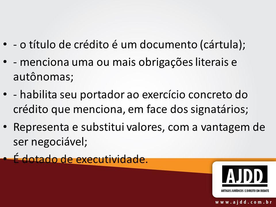 - o título de crédito é um documento (cártula);