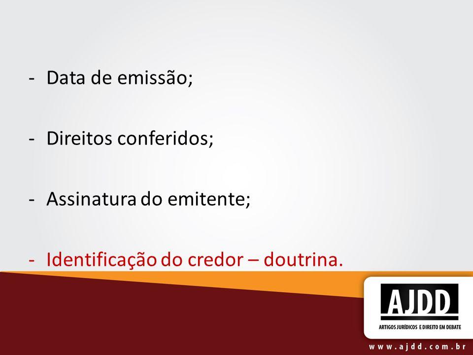 Data de emissão; Direitos conferidos; Assinatura do emitente; Identificação do credor – doutrina.