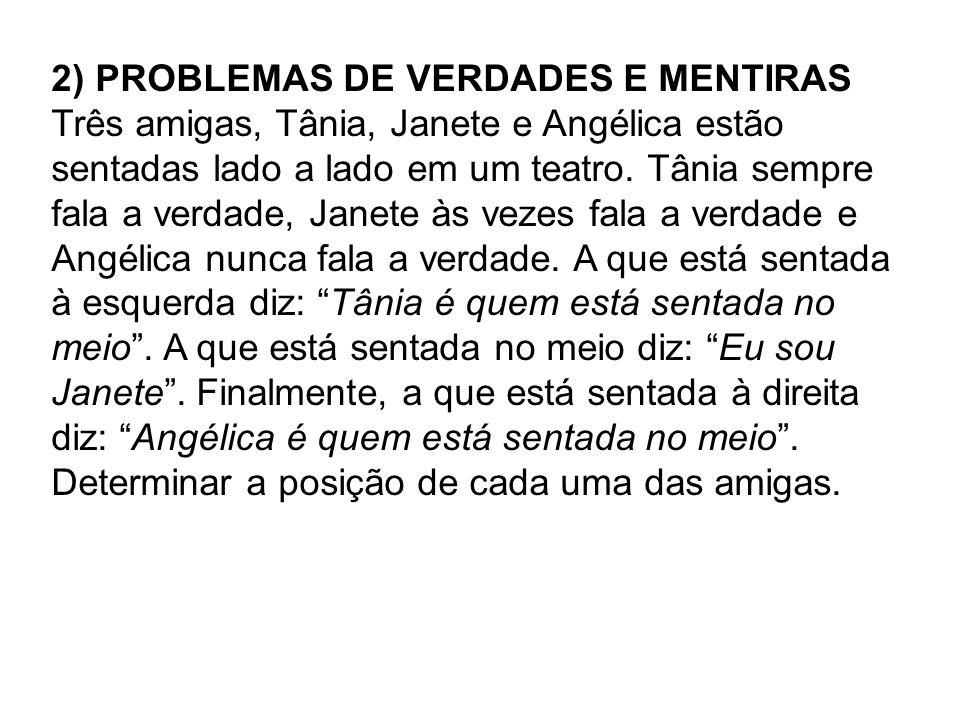 2) PROBLEMAS DE VERDADES E MENTIRAS