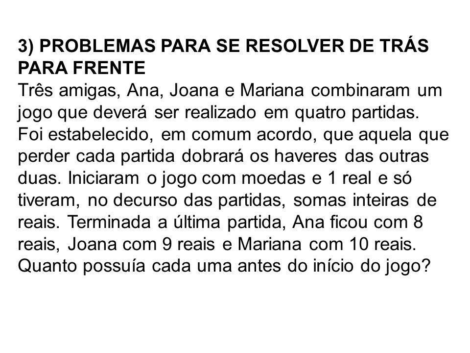 3) PROBLEMAS PARA SE RESOLVER DE TRÁS PARA FRENTE