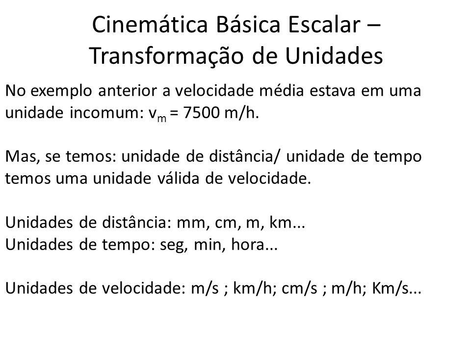 Cinemática Básica Escalar – Transformação de Unidades