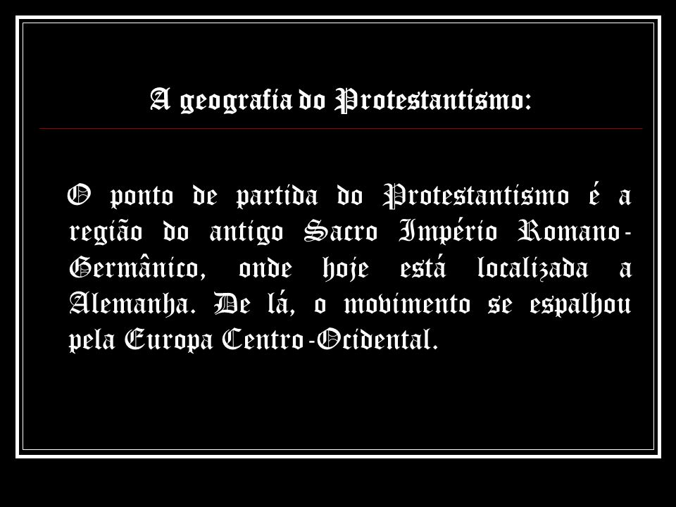 A geografia do Protestantismo: