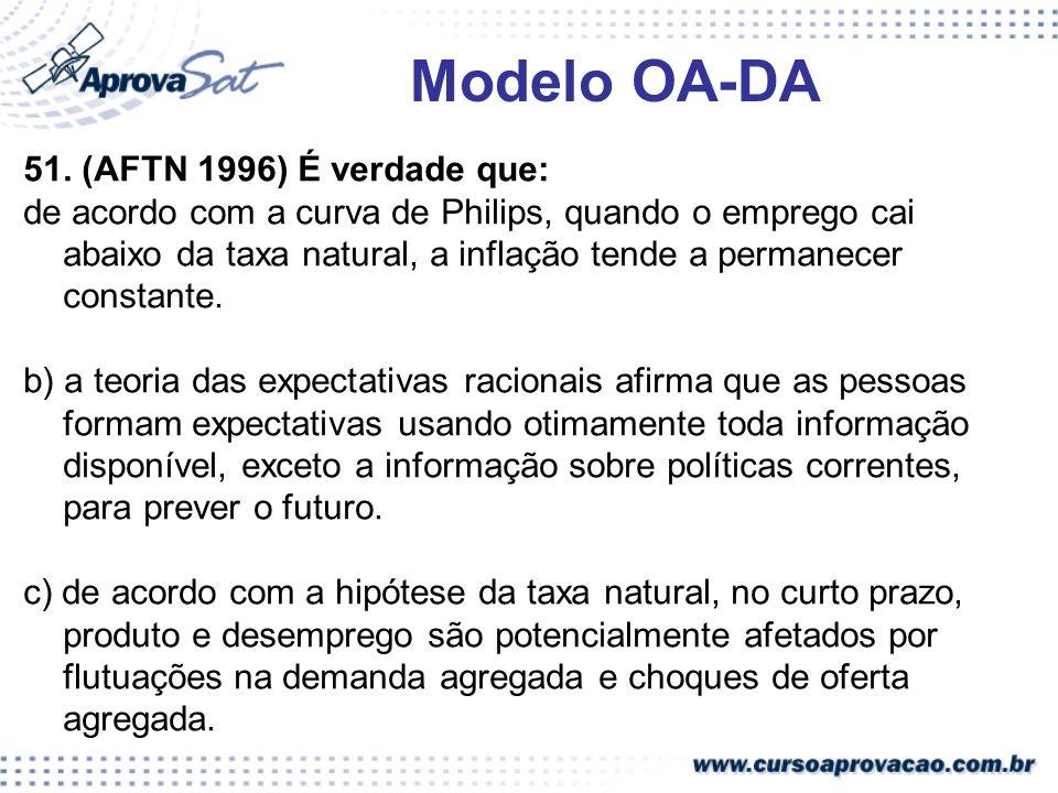 Modelo OA-DA 51. (AFTN 1996) É verdade que:
