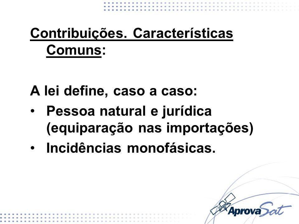 Contribuições. Características Comuns:
