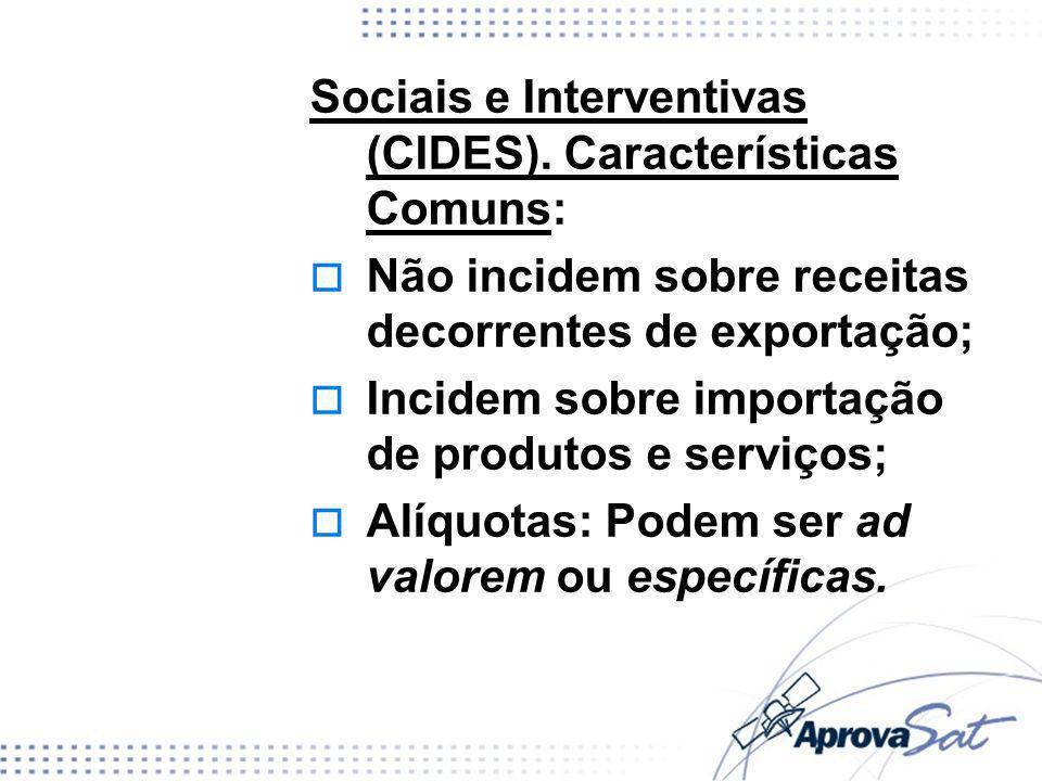 Sociais e Interventivas (CIDES). Características Comuns: