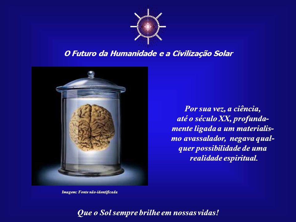 ☼ Por sua vez, a ciência, até o século XX, profunda-