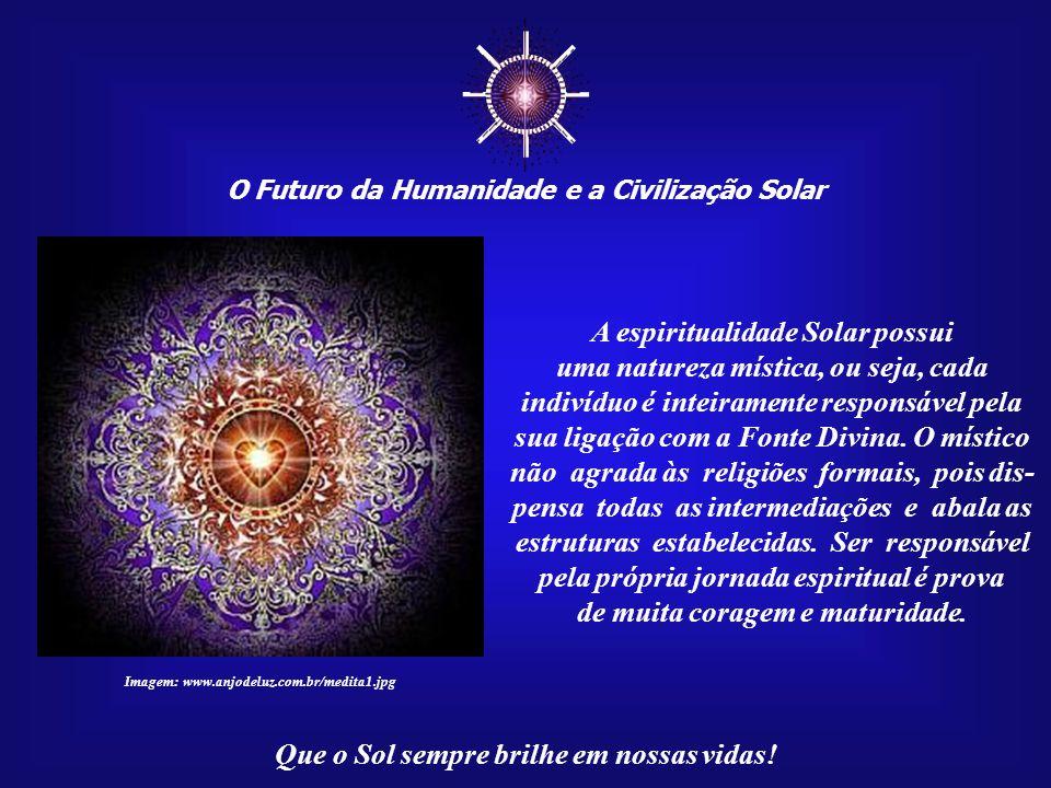 ☼ A espiritualidade Solar possui