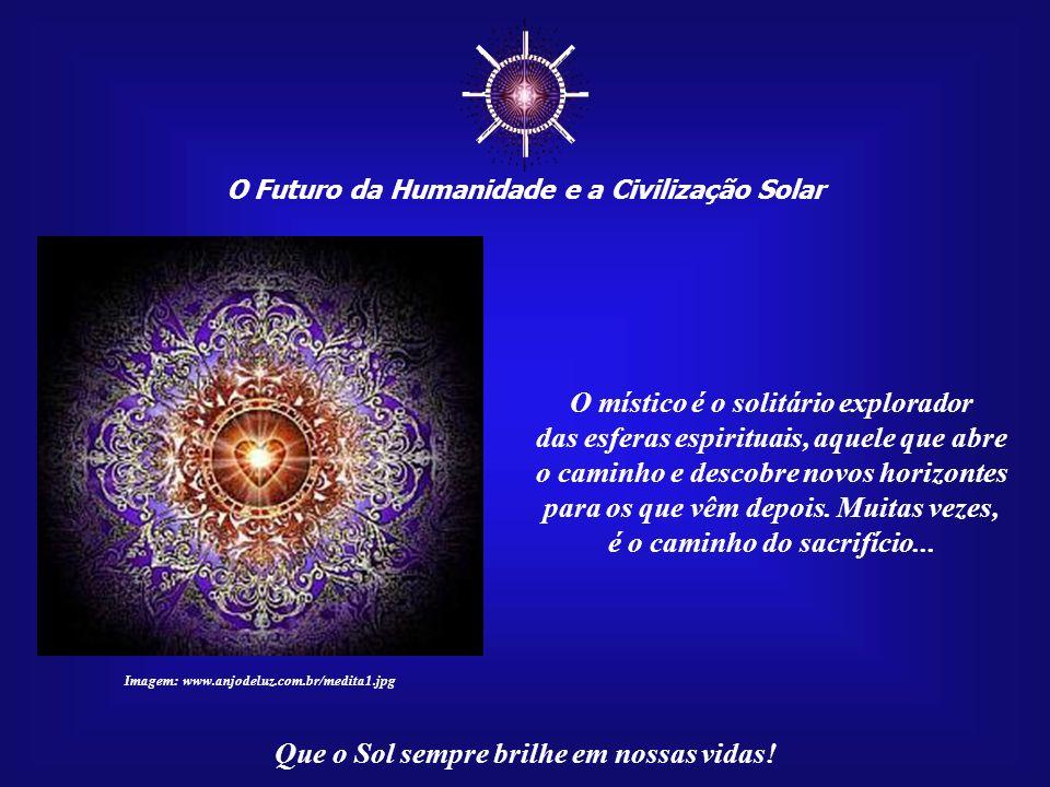 ☼ O místico é o solitário explorador