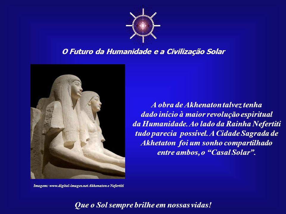 ☼ A obra de Akhenaton talvez tenha