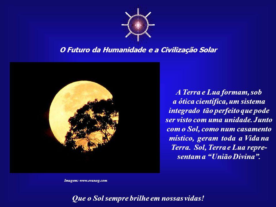 ☼ A Terra e Lua formam, sob