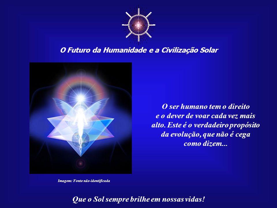 ☼ O ser humano tem o direito e o dever de voar cada vez mais