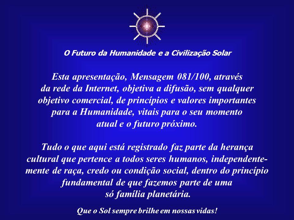 ☼ Esta apresentação, Mensagem 081/100, através