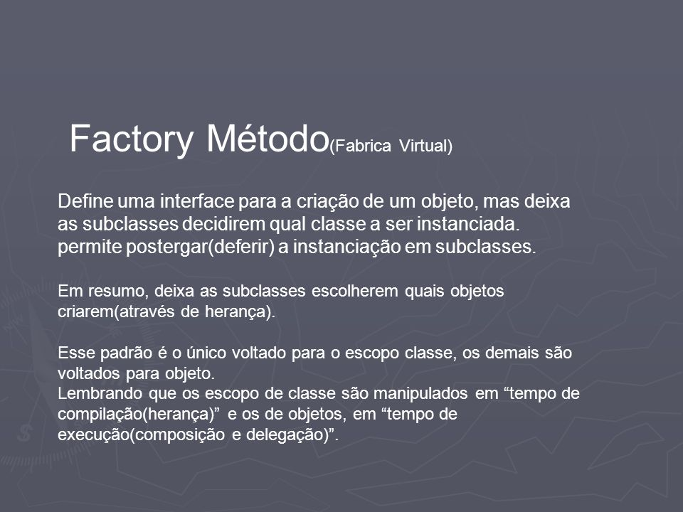 Factory Método(Fabrica Virtual)