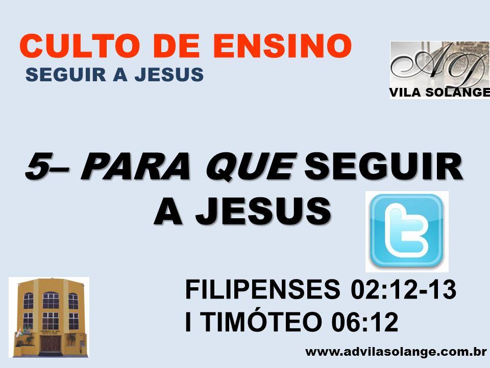 5– PARA QUE SEGUIR A JESUS