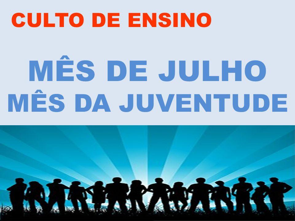 CULTO DE ENSINO MÊS DE JULHO MÊS DA JUVENTUDE www.advilasolange.com.br