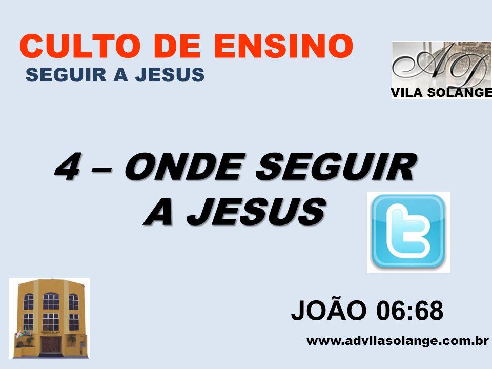 4 – ONDE SEGUIR A JESUS CULTO DE ENSINO JOÃO 06:68 SEGUIR A JESUS