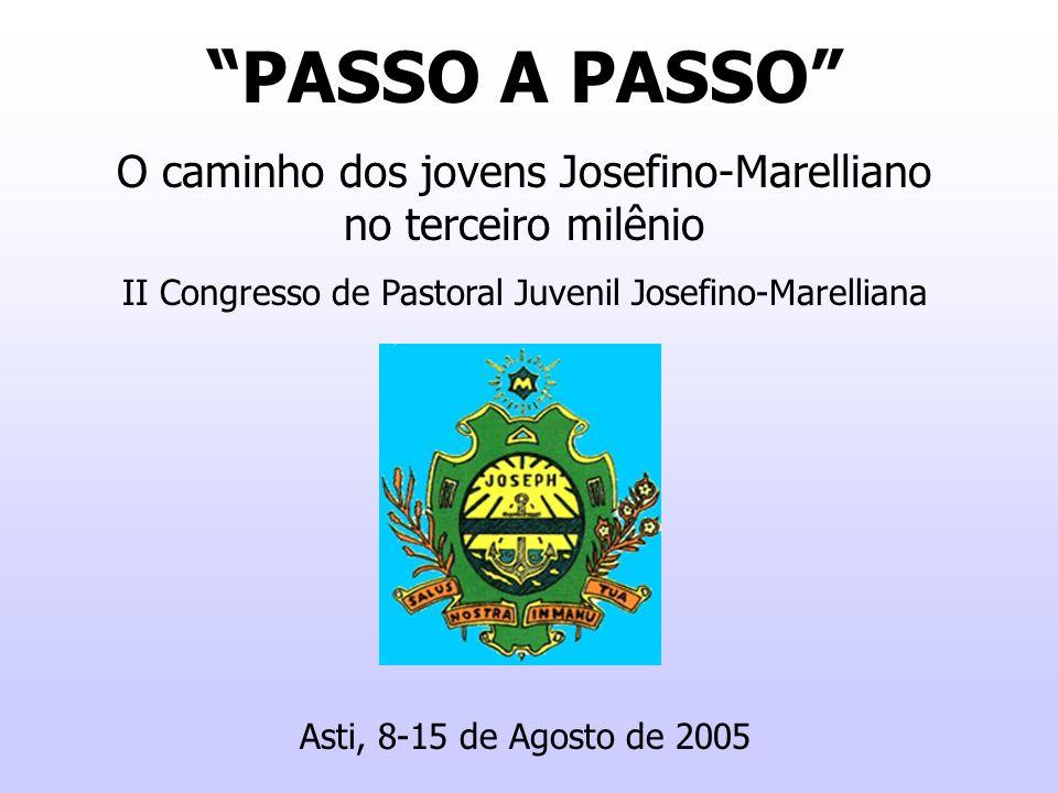PASSO A PASSO O caminho dos jovens Josefino-Marelliano no terceiro milênio. II Congresso de Pastoral Juvenil Josefino-Marelliana.