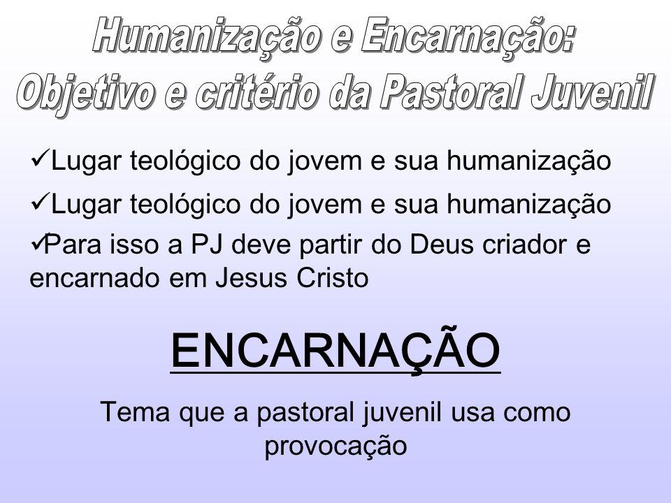 ENCARNAÇÃO Humanização e Encarnação: