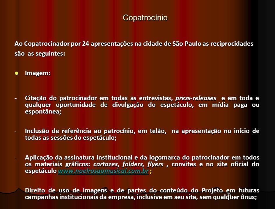 CopatrocínioAo Copatrocinador por 24 apresentações na cidade de São Paulo as reciprocidades. são as seguintes: