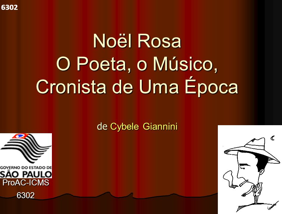 Noël Rosa O Poeta, o Músico, Cronista de Uma Época de Cybele Giannini