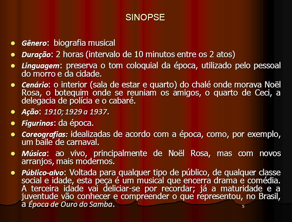 SINOPSE Gênero: biografia musical
