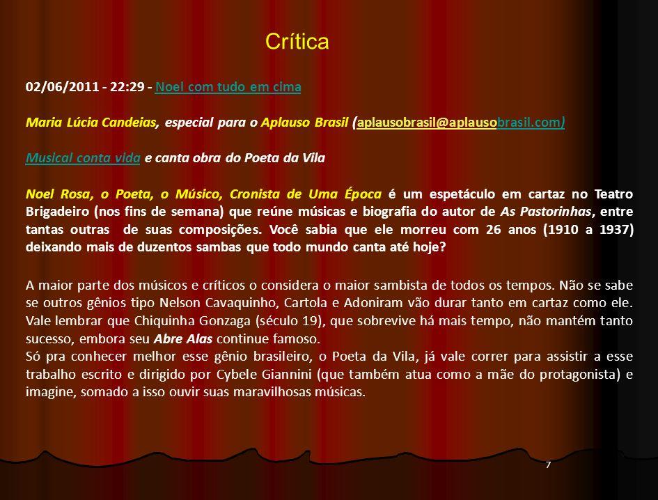 Crítica 02/06/2011 - 22:29 - Noel com tudo em cima