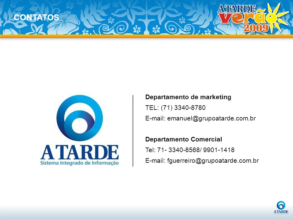 CONTATOS Departamento de marketing TEL: (71) 3340-8780