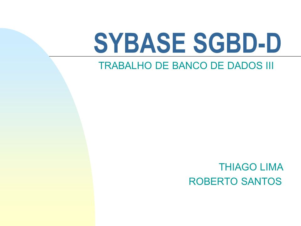 TRABALHO DE BANCO DE DADOS III THIAGO LIMA ROBERTO SANTOS