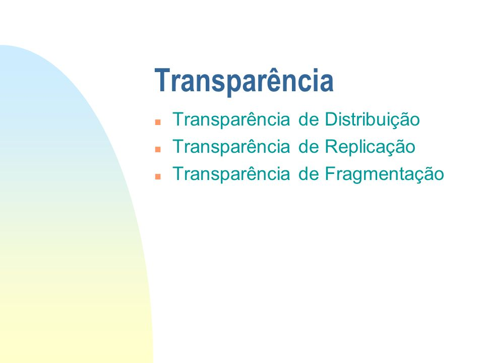 Transparência Transparência de Distribuição