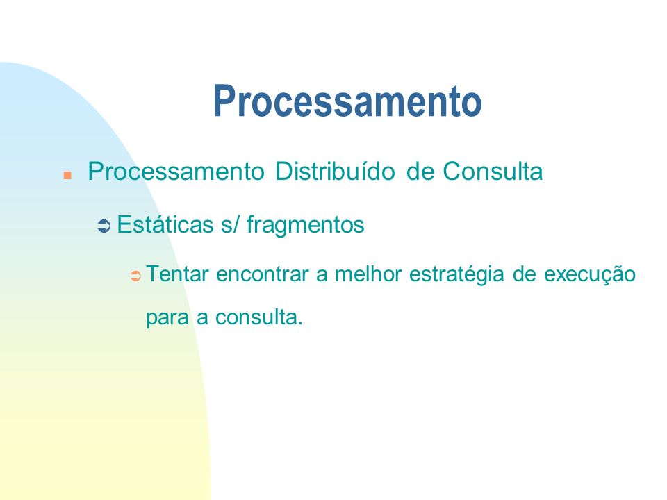 Processamento Processamento Distribuído de Consulta