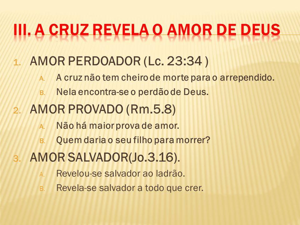 III. A CRUZ REVELA O AMOR DE DEUS