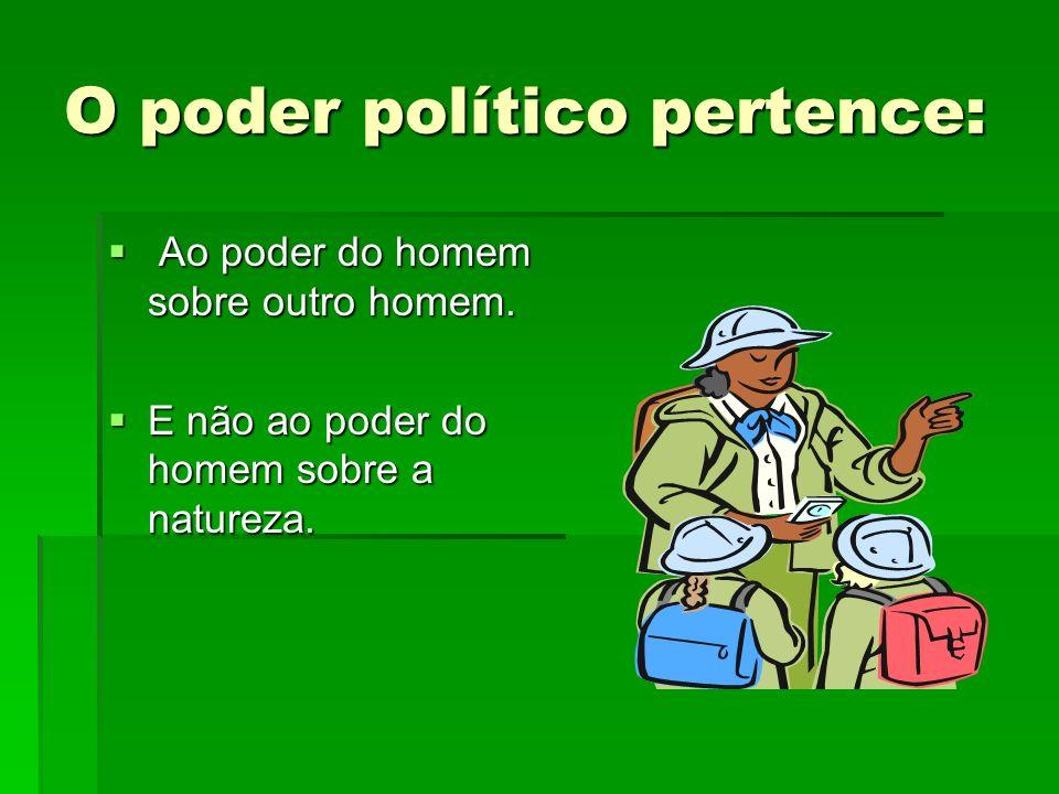 O poder político pertence: