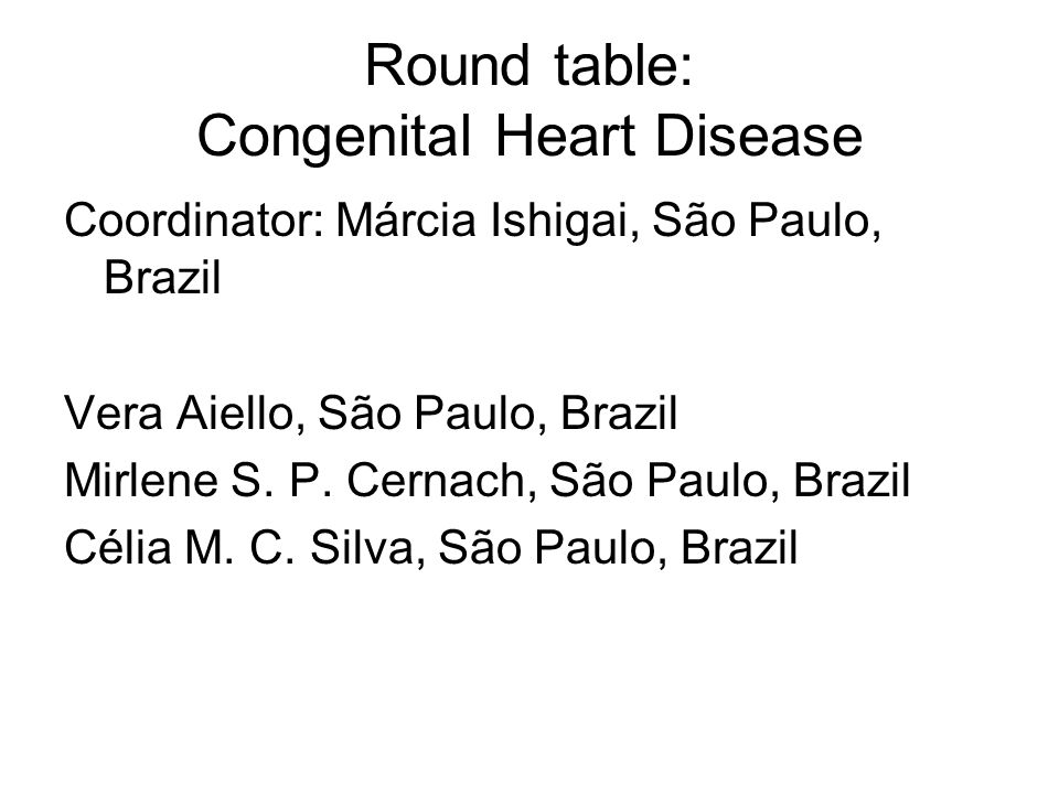 Round table: Congenital Heart Disease