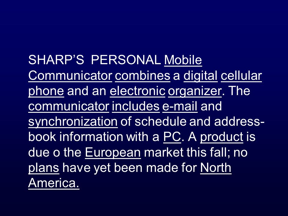 SHARP'S PERSONAL Mobile Communicator combines a digital cellular phone and an electronic organizer.