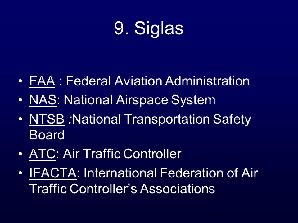 9. Siglas FAA : Federal Aviation Administration