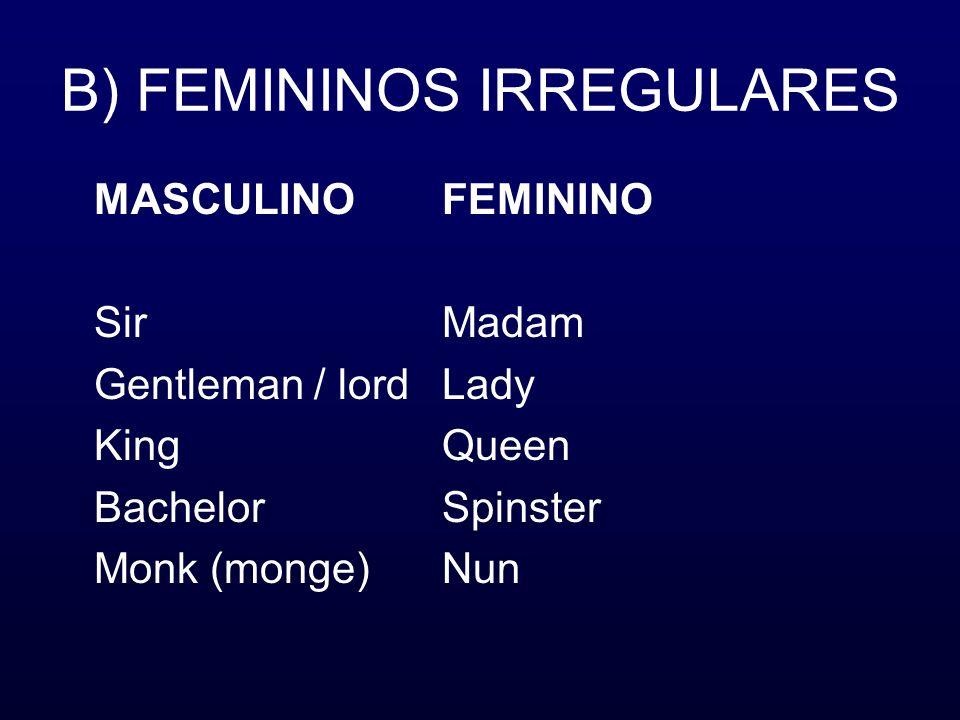 B) FEMININOS IRREGULARES