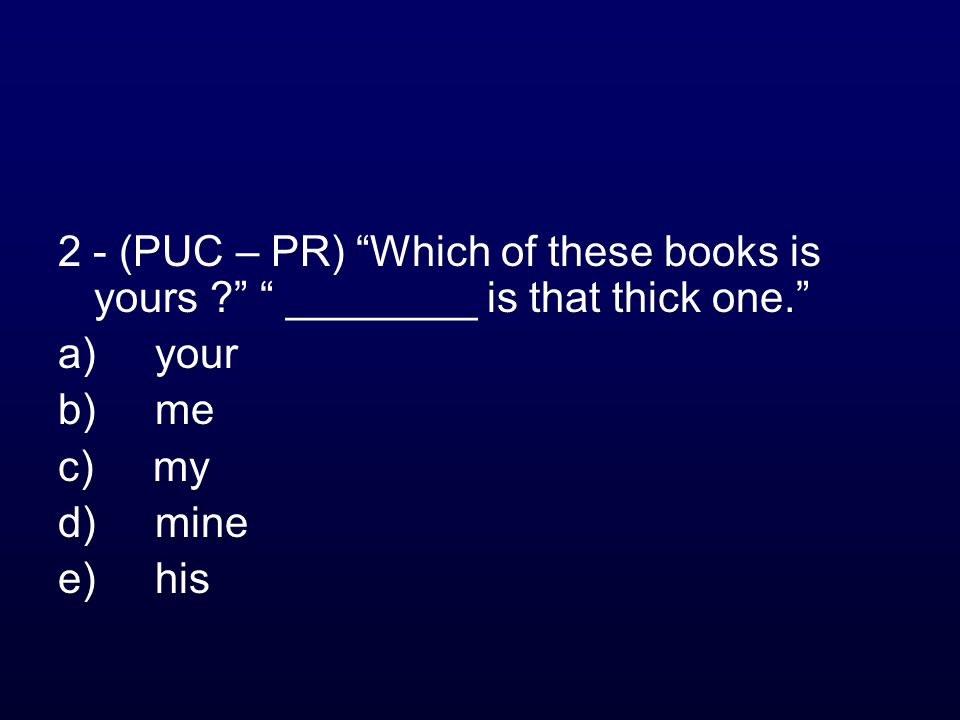 2 - (PUC – PR) Which of these books is yours