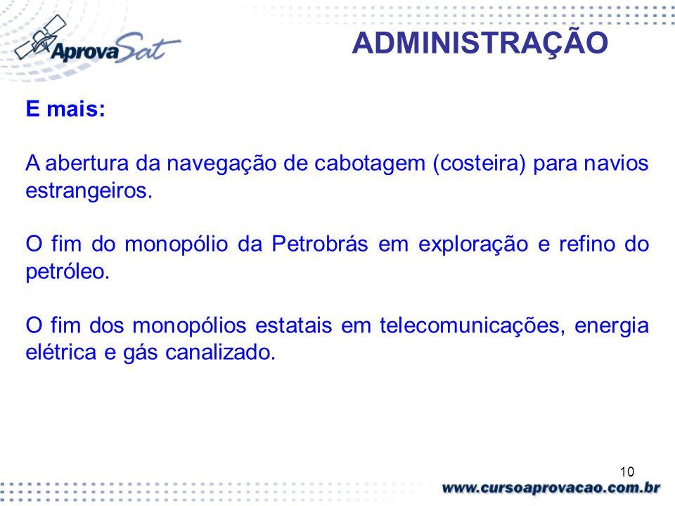 ADMINISTRAÇÃO E mais: A abertura da navegação de cabotagem (costeira) para navios estrangeiros.