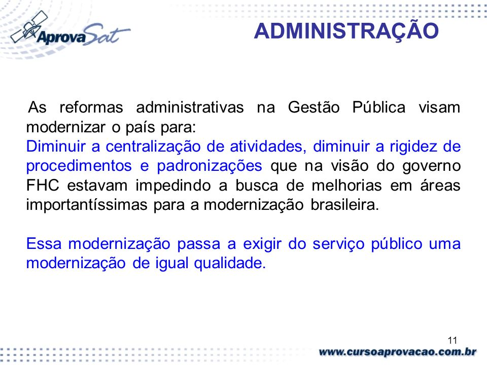 ADMINISTRAÇÃO As reformas administrativas na Gestão Pública visam modernizar o país para: