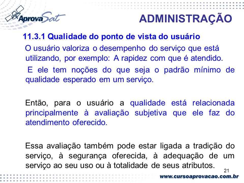 ADMINISTRAÇÃO 11.3.1 Qualidade do ponto de vista do usuário