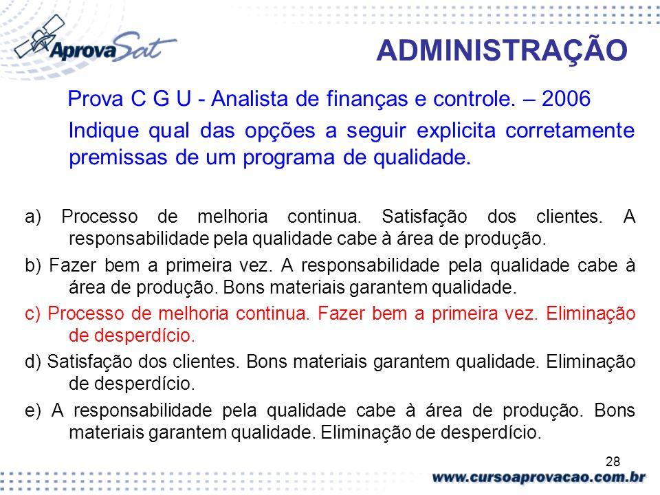 ADMINISTRAÇÃO Prova C G U - Analista de finanças e controle. – 2006