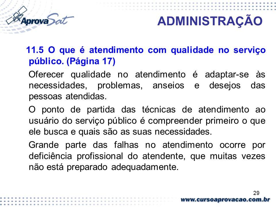 ADMINISTRAÇÃO 11.5 O que é atendimento com qualidade no serviço público. (Página 17)
