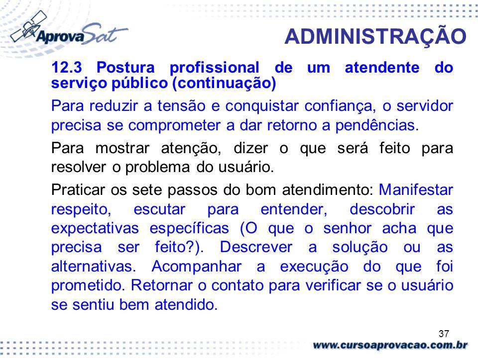 ADMINISTRAÇÃO 12.3 Postura profissional de um atendente do serviço público (continuação)
